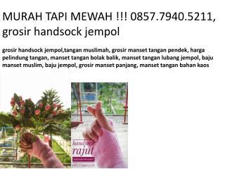 MURAH TAPI MEWAH !!! 0857.7940.5211, manset tangan sambung murah