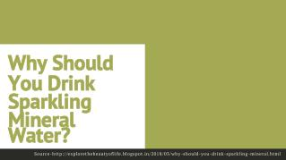Why Should You Drink Sparkling Mineral Water?