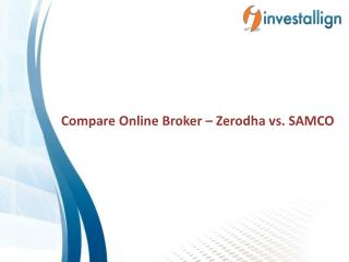 Compare Zerodha vs Samco Brokerage Charges - Investallign
