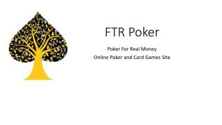 Play online poker with real money | FTRpoker