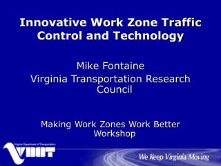 Innovative Work Zone Traffic Control and Technology