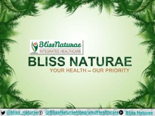 Homeopathy and Naturopathy Doctors & clinic in Delhi - Bliss Naturae