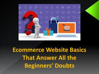 Ecommerce Website Basics That Answer All the Beginners' Doubts