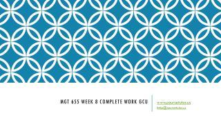 MGT 655 Week 8 Complete Work GCU