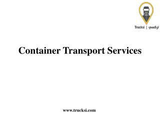 Containers Transportation Services By Trucksi
