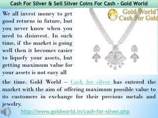 Gold World First Day Operation - Sell silver Coins For Cash