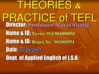THEORIES  &  PRACTICE of TEFL