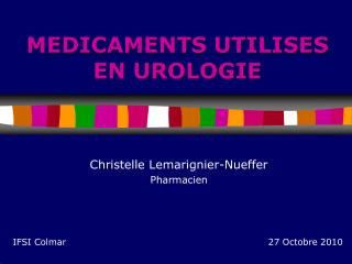 MEDICAMENTS UTILISES EN UROLOGIE
