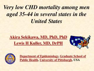 Very low CHD mortality among men aged 35-44 in several states in the United States