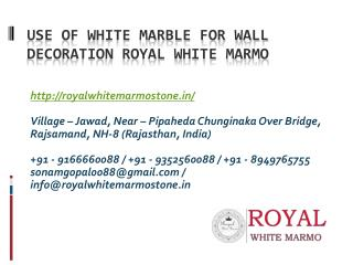Use of white marble for wall decoration royal white marmo