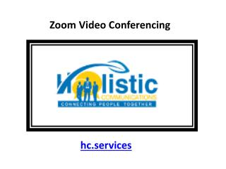 Zoom Video Conferencing - Holistic Communications