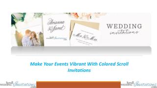 Make Your Events Vibrant With Colored Scroll Invitations