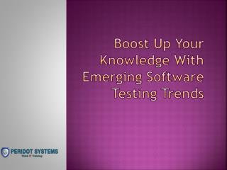 Boost Up Your Knowledge With Emerging Software Testing Trends