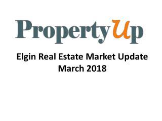 Elgin Real Estate Market Update March 2018