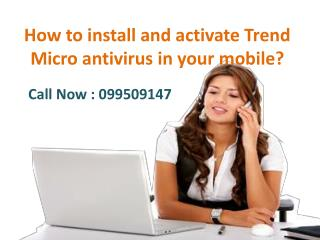 How to install and activate Trend Micro antivirus in your mobile?