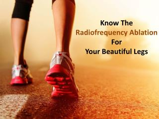 Details About Radiofrequency Ablation Treatment: The Ultimate Vein Guide
