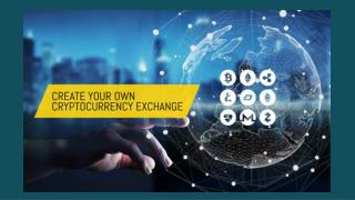 Create your own cryptocurrency exchange- Know These Benefits