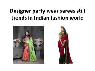 Designer Party Wear Sarees Still Trends In IndianFashion World