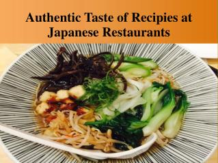 The different & Tasty Cuisines at Japanese Restaurant