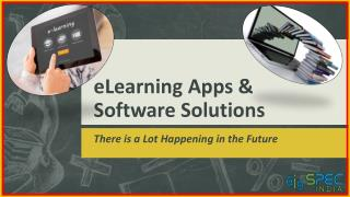 elearning Apps & Software Solutions - There is a Lot Happening in the Future