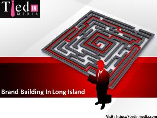 Brand Building In Long Island