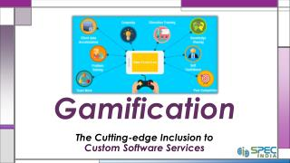 Gamification - The Cutting-Edge Inclusion to Custom Software Services