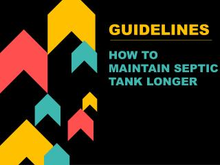 Guidelines to Maintain Your Septic Tank Longer