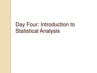 Day Four: Introduction to Statistical Analysis