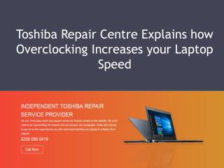 Toshiba Repair Centre Explains How Overclocking Increases Your Laptop Speed!