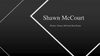 Shawn McCourt - Owner, McCourt Real Estate