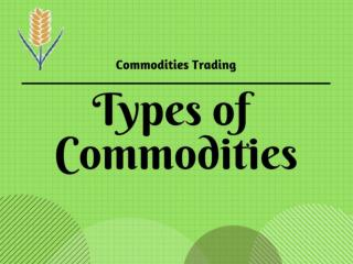 Types of Commodities - Commodities Basis