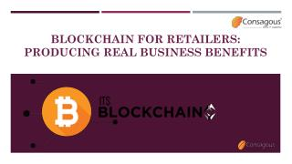 Blockchain for Retailers Producing Real Business Benefits