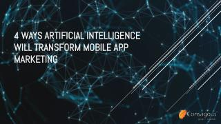 4 Ways Artificial Intelligence Will Transform Mobile App Marketing