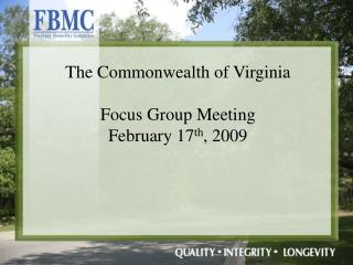 The Commonwealth of Virginia Focus Group Meeting February 17 th , 2009