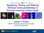 Designing, Testing, and Refining Effective Curricula Materials to Promote Learning of Nano Ideas