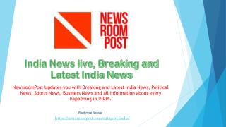 Breaking and Latest India News, India News Live | NewsroomPost