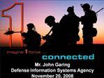 Mr. John Garing Defense Information Systems Agency November 20, 2008