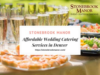 Affordable Wedding Catering Services in Denver - Stonebrook Manor