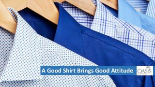 A Good Private Label Shirt Brings Good Attitude Through Oasis Shirts