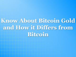 Bitcoin Gold - A New Cryptocurrency