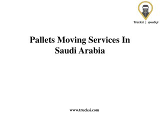 Pallets Moving Services In Saudi Arabia