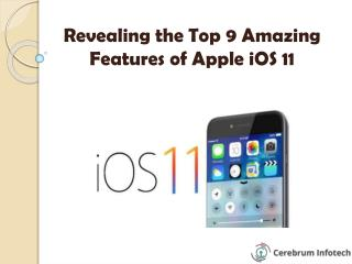 Revealing the Top 9 Amazing Features of Apple iOS 11
