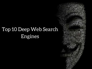 Top 10 search engines for deep web private browsing