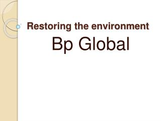 Restoring the environment - Bp Global