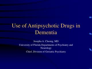 Use of Antipsychotic Drugs in Dementia