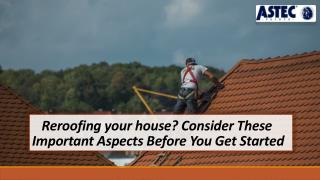 Reroofing your house? Consider These Important Aspects Before You Get Started