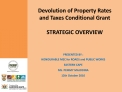 Devolution of Property Rates and Taxes Conditional Grant  STRATEGIC OVERVIEW