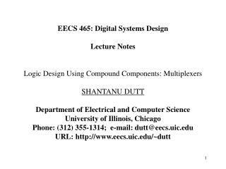 EECS 465: Digital Systems Design Lecture Notes Logic Design Using Compound Components: Multiplexers SHANTANU DUTT