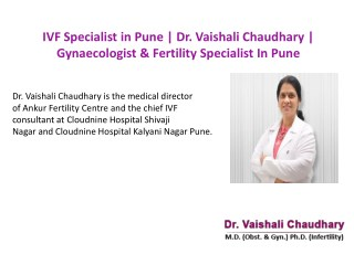 IVF Specialist In Pune | Dr. Vaishali Chaudhary | Gynaecologist & Fertility Specialist In Pune