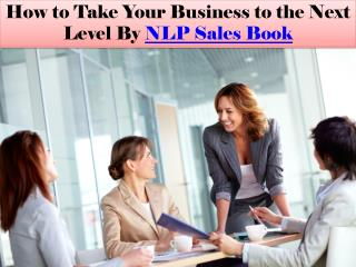How to Take Your Business to the Next Level By NLP Sales Book